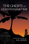 The Ghosts of Guantanamo Bay book cover