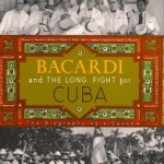 Bacardi and the Long Fight for Cuba book cover