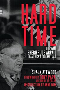 Hard Time Life with Sheriff Joe Arpaio in America's Toughest Jail
